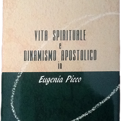 Vita spirituale e dinamismo apostolico in Eugenia Picco